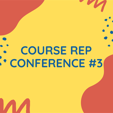 Course Rep Conference #3